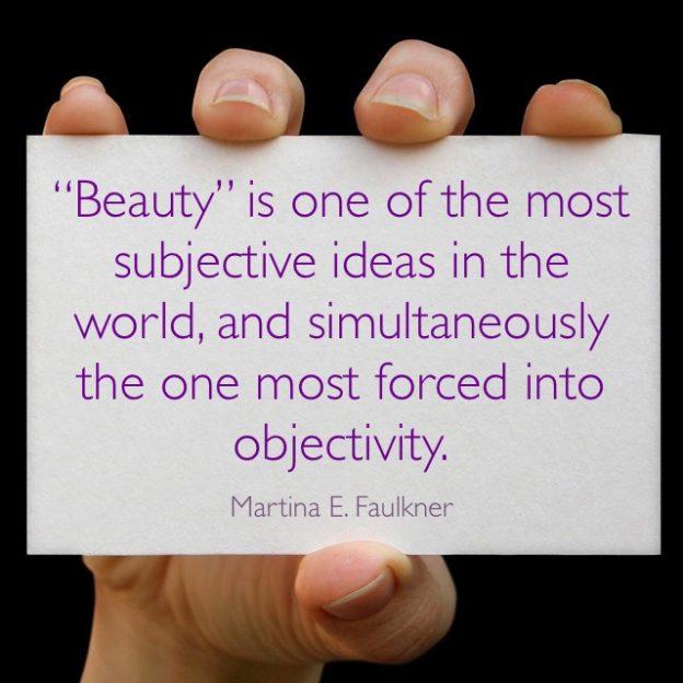 Beauty is subjective